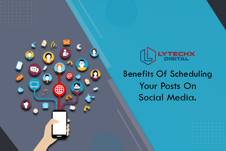 Benefits of Scheduling Your Posts on Social Media