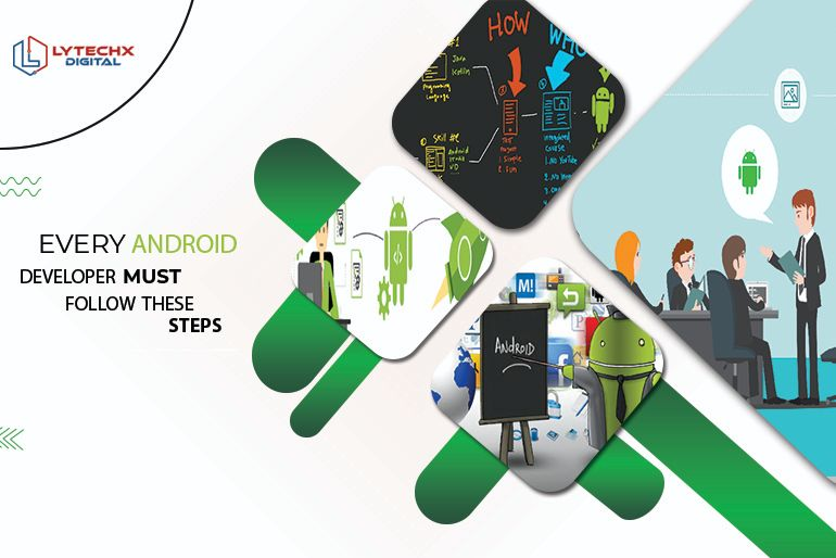 Every Android Developer Must Follow These Steps