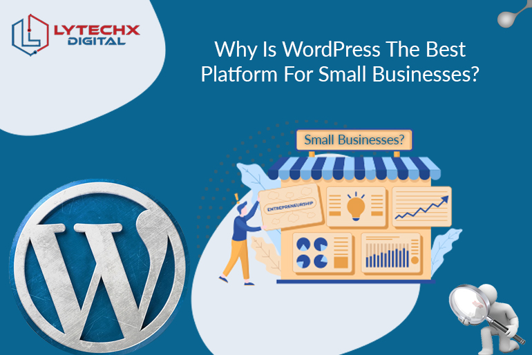 Why Is WordPress The Best Platform For Small Businesses?