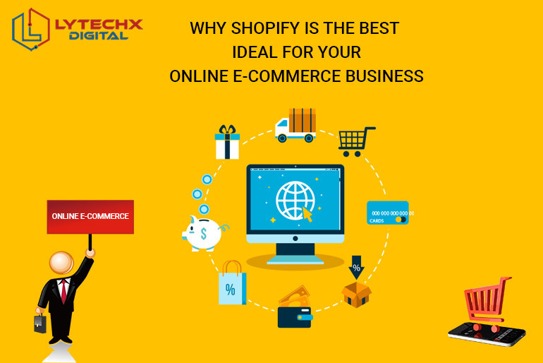 Shopify Is the Best Ideal for Your Online E-Commerce Business