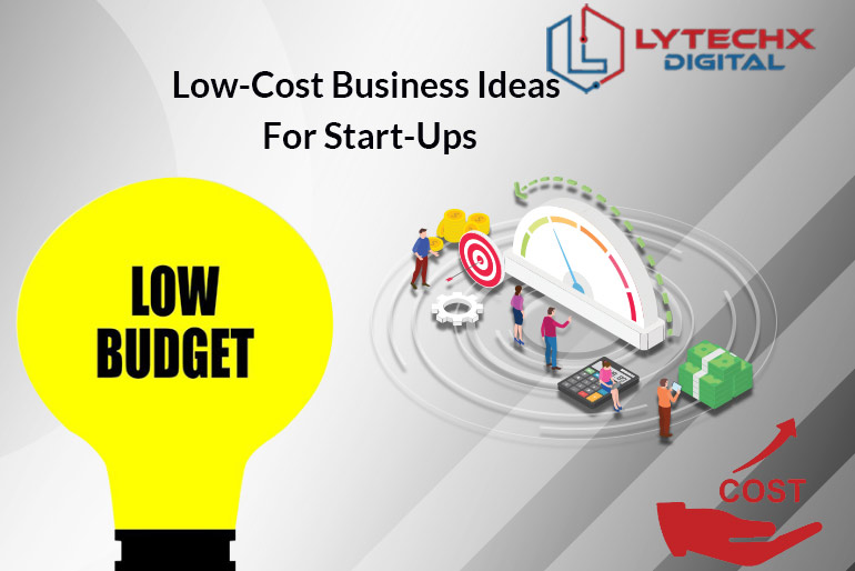Low-Cost Business Ideas For Start-Ups