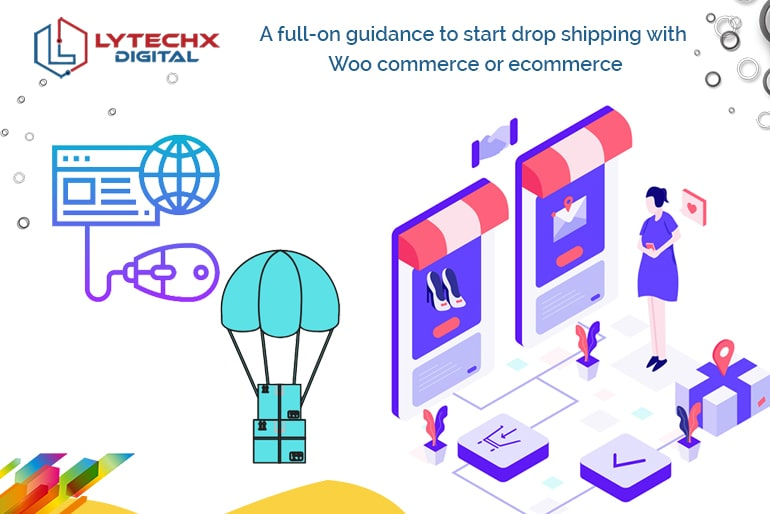 A full-on guidance to start drop shipping with woo commerce or ecommerce