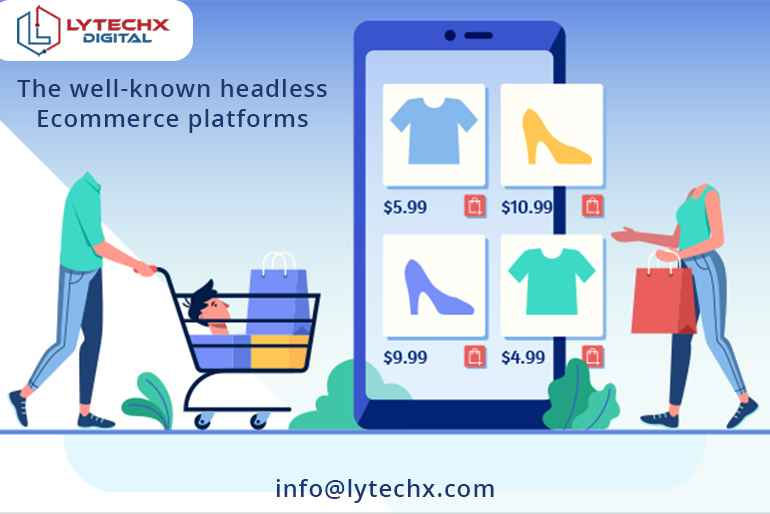 The Well-known Headless Ecommerce Platforms