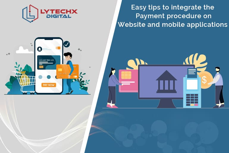 Easy tips to integrate the payment procedure on website and mobile applications