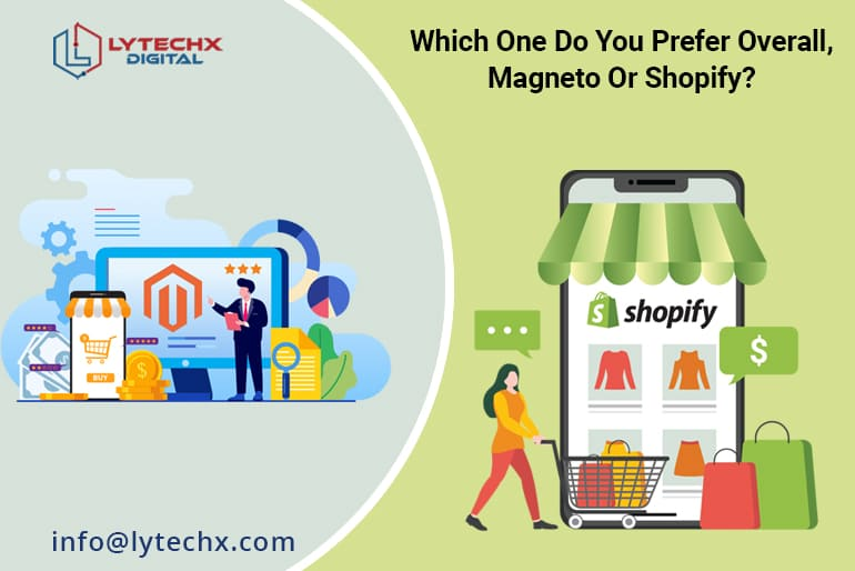 Which One Do You Prefer Overall, Magneto Or Shopify?