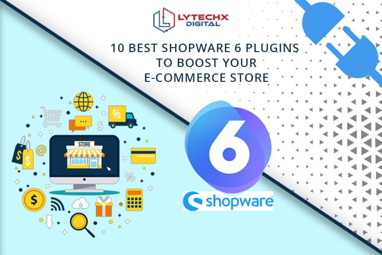 10 BEST SHOPWARE 6 PLUGINS TO BOOST YOUR E-COMMERCE STORE