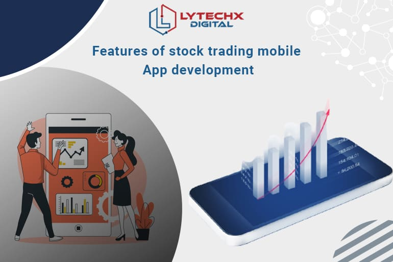 Features Of Stock Trading For Mobile App Development