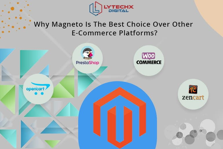 Why Magneto Is The Best Choice Over Other E-Commerce Platforms?