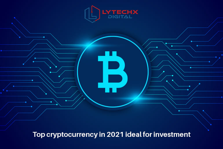 Top Cryptocurrency In 2021 Ideal for Investment