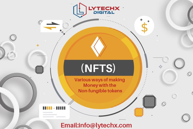 Various Ways of Making Money With Non-Fungible Tokens (NFTs)