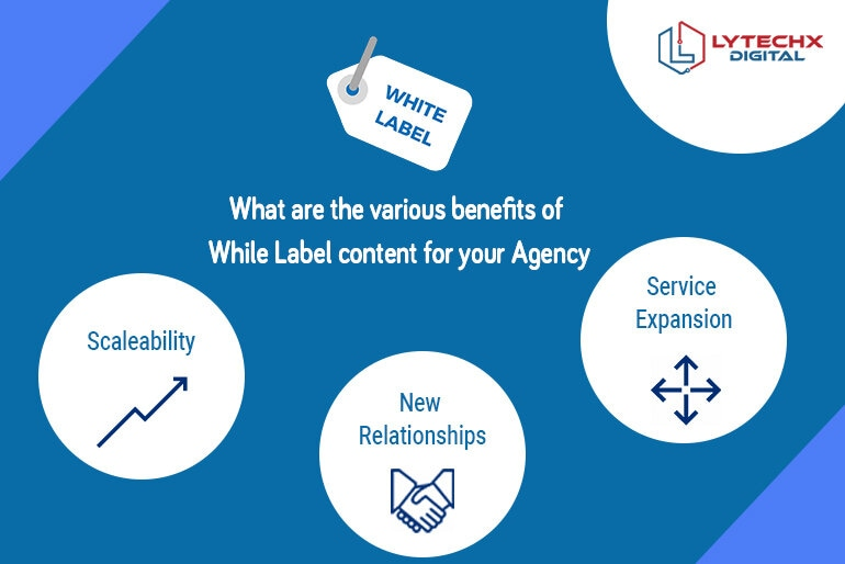 what are the various benefits of while Label content for your Agency