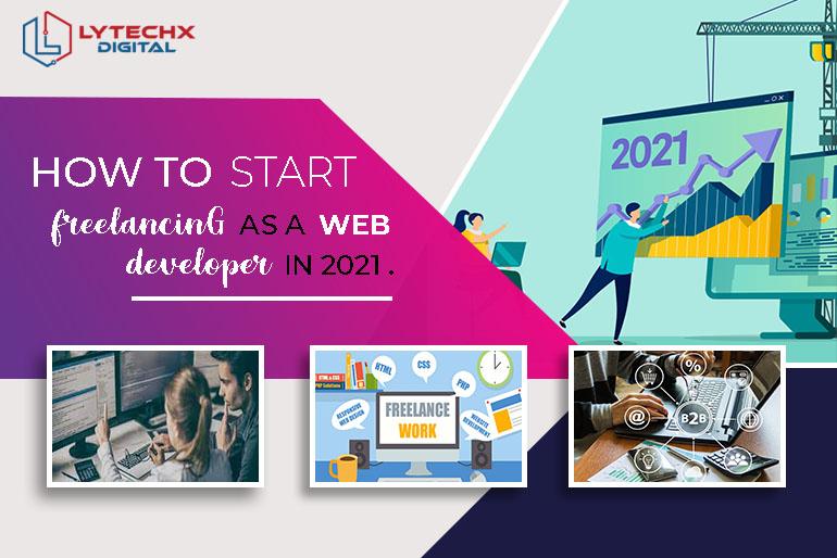 Start Freelancing as a Web Developer in 2021