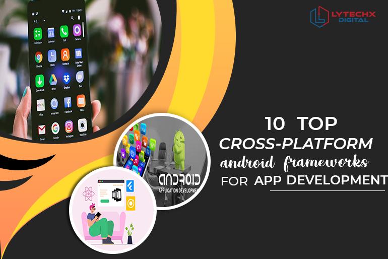 Top Cross-Platform Android Frameworks