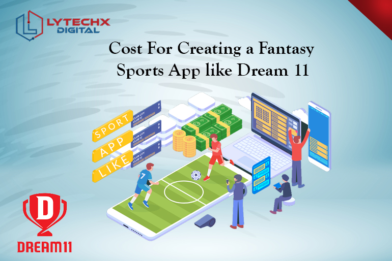 Cost For Creating a Fantasy Sports App like Dream 11