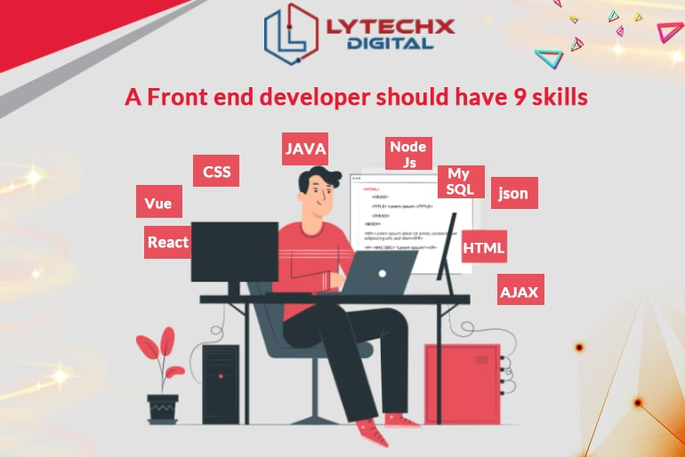 A Front-End Developer should have 9 skills