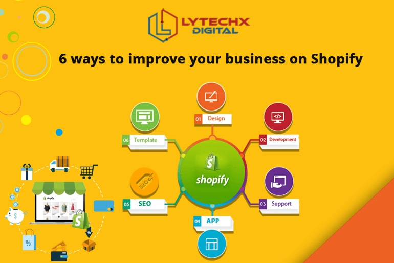 6 Ways to Improve your Business on Shopify