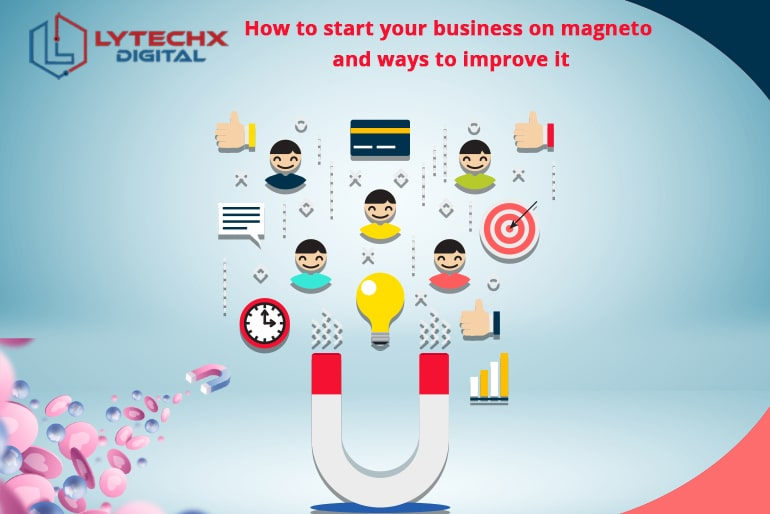 How to start your business on magneto and ways to improve it