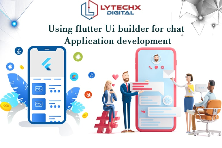 Using Flutter UI Builder For Chat Application Development