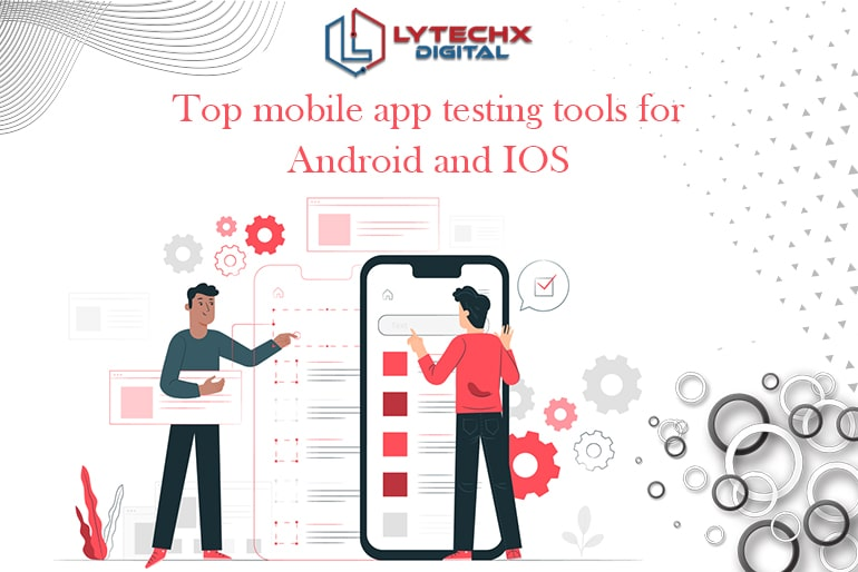 Top Mobile App Testing Tools for Android and IOS