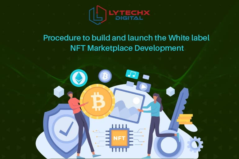 Procedure to build and launch the White label NFT Marketplace Development